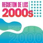 Regueton de los 2000's de Various Artists