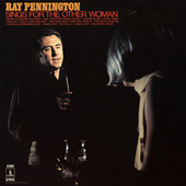 Ray Pennington Sings For The Other Woman by Ray Pennington (1)