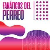 Fanáticos del Perreo de Various Artists