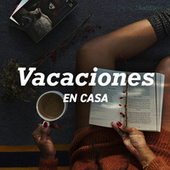 Vacaciones en casa by Various Artists