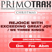 Rejoice with Exceeding Great Joy / We Three Kings (Christmas Primotrax) - EP (Performance Tracks) by Various Artists