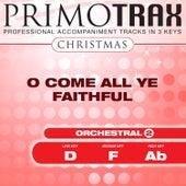 O Come All Ye Faithful (Christmas Primotrax) - EP (Performance Tracks) by Various Artists