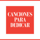 Canciones Para Dedicar by Various Artists