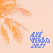 Axé Verão 2021 by Various Artists