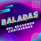 Baladas del Recuerdo Cortavenas by Various Artists