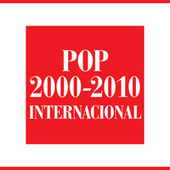 Pop 2000-2010 Internacional by Various Artists