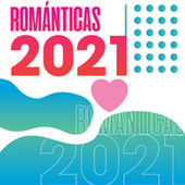 Románticas 2021 ❤️ by Various Artists