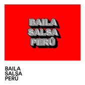 Baila salsa Perú by Various Artists
