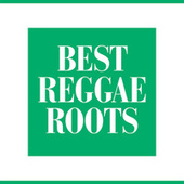 Best Reggae Roots by Various Artists