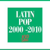 Latin Pop 2000-2010 �� by Various Artists