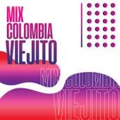 Mix Colombia Viejito von Various Artists