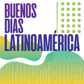 Buenos Días Latino América by Various Artists