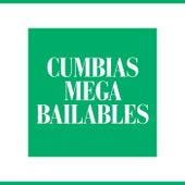 Cumbias Mega Bailables by Various Artists