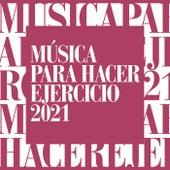 Música Para Hacer Ejercicio 2021 de Various Artists