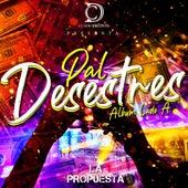 Pal Desestres by La Propuesta