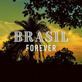 Brasil Forever by Various Artists