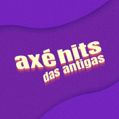 Axé Hits das Antigas by Various Artists