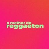 O Melhor do Reggaeton de Various Artists
