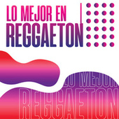 Lo Mejor En Reggaeton de Various Artists