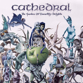 The Garden of Unearthly Delights by Cathedral