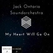 My Heart Will Go On by Jack Ontario Soundorchestra
