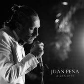 A Mi Gente (Directo) de Juan Peña