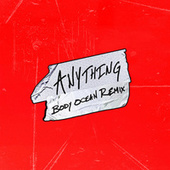Anything (Body Ocean Remix) von Alison Wonderland