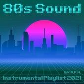 80s Sound Instrumental Playlist 2021 by R.F.N. de Various Artists