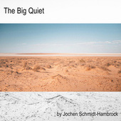The Big Quiet (Production Music) von Jochen Schmidt-Hambrock