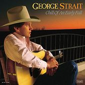 Chill Of An Early Fall von George Strait