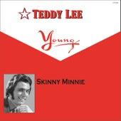 Skinny Minnie von Teddy Lee