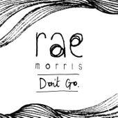 Don't Go de Rae Morris