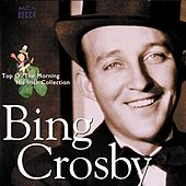 Top O' The Morning / His Irish Collection von Bing Crosby