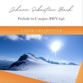 J.S. Bach: The Well-Tempered Clavier, Book 1: Prelude in C Major, BWV 846 by Vadim Chaimovich