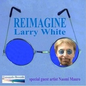 Reimagine by Larry White