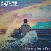 Dreamy Indie Pop by Future Pop