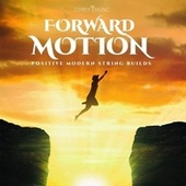 Forward Motion - Positive Modern String Builds by Lovely Music Library