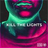 Kill The Lights de Loving Caliber