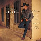 Carrying Your Love With Me von George Strait