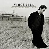 High Lonesome Sound von Vince Gill