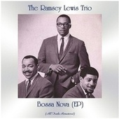 Bossa Nova (EP) (Remastered 2021) by Ramsey Lewis