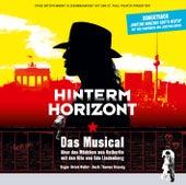 Hinterm Horizont - Das Musical über das Mädchen aus Ostberlin mit den Hits von Udo Lindenberg von Various Artists
