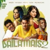 Baila Mais 2 by Orgânico, Mikezin, Olívia, SóCiro, Tati Zaqui
