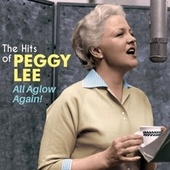 All Aglow Again! - The Hits of Peggy Lee (Bonus Track Version) by Peggy Lee