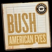 American Eyes by Bush