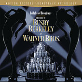 Lullaby Of Broadway: The Best of Busby Berkeley at Warner Bros. de Various Artists