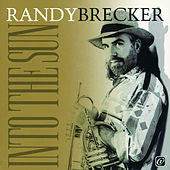 Into The Sun de Randy Brecker