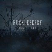 Huckleberry by Daniel Lee