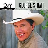 20th Century Masters: The Millennium Collection: Best Of George Strait by George Strait
