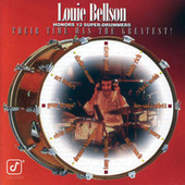 Louie Bellson Honors 12 Super-Drummers -- Their Time Was The Greatest! by Louie Bellson